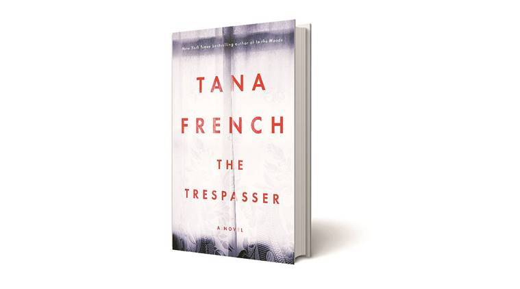 The Trespasser, Tana French, The Trespasser-Tana French, Dublin Murder squad series, French, Indian Express