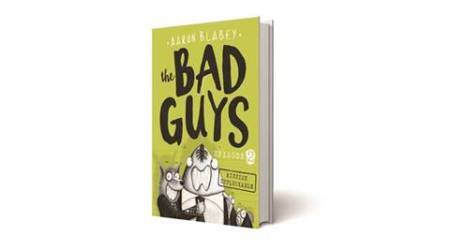 The Bad Guys: Mission Unpluckable, The Bad Guys: Mission Unpluckable-Aaron Blabey, The Bad Guys: Mission Unpluckable review, Indian Express, Bad Guys