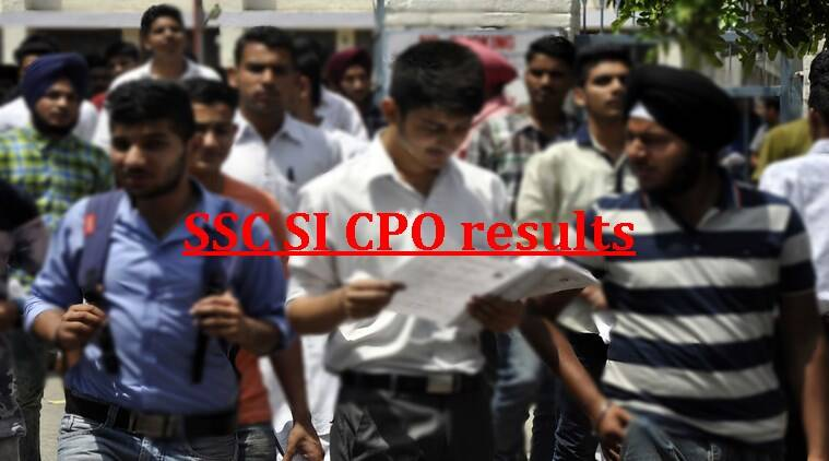 cpo, cpo results, ssc, ssc.nic.in, cpo si, cpo si results 2015, ssc cpo si, ssc si result 2015, ssc si result 2016, ssc results, ssc.nic.in, staff selection commission, govt jobs, ssc news, indian express
