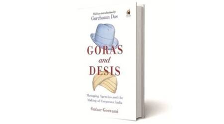 Goras and Desis, Goras and Desis: Managing Agencies and the Making of Corporate India, Omkar Goswami, Penguin Portfolio, book review, indian express book review, indian express