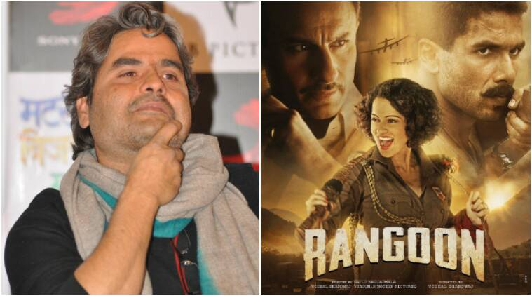 vishal bharadwaj rangoon, rangoon vishal bharadwaj, rangoon film, rangoon, vishal bharadwaj interview, vishal bharadwaj, rangoon shahid kapoor, rangoon kangana ranaut, rangoon saif ali khan, rangoon film news, rangoon vishal bharadwaj film, rangoon love triangle, vishal bharadwaj films, rangoon trailer, bollywood news, vishal bharadwaj news, indian express, indian express news