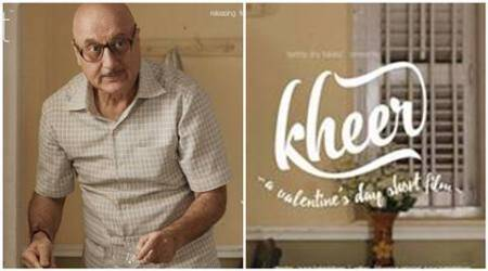 Anupam Kher, Actor Anupam Kher, Anupam Kher in Kheer, Anupam Kher short film, Anupam Kher upcoming film, Anupam Kher movies, Anupam Kher film updates,