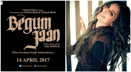Begum Jaan: Vidya Balan's film to hit the screens on April14