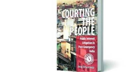 PIL, Public Interest Litigation, Courting the People, PIL book, Anuj Bhuwania, lifestyle news, book reviews, latest news, indian express
