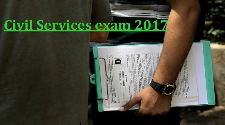 UPSC civil services exam 2017 on June 18 no change in age – Civil Service Exam Application Form