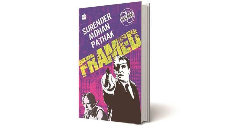 Surender Mohan Pathak, Maya Ram, Framed, India book news, Framed book reviews, Latest news, India news, National new, India news, Latest news