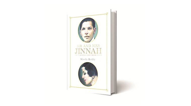 sheela reddy, sheela reddy books, Mr. and Mrs. Jinnah: The Marriage that Shook India , sheela reddy book review, Mr. and Mrs. Jinnah book review, lifestyle, Mohammed Ali Jinnah story, young Parsi heiress, Ruttie Petit story