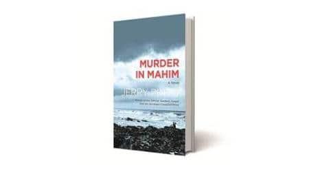 murder in mahim, murder in mahim book review, Jerry Pinto, jerry pinto books, jerry pinto book review