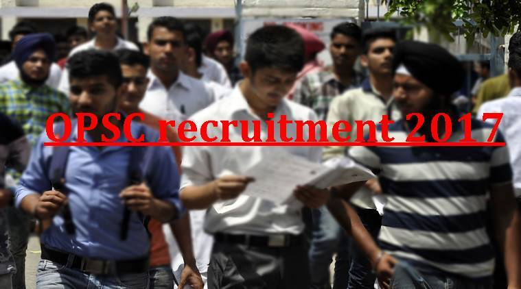 opsc, OPSC recruitment 2017, opsconline.gov.in. opsc jobs, odisha jobs, jobs for law students, govt jobs, latest govt jobs, odisha news, indian express