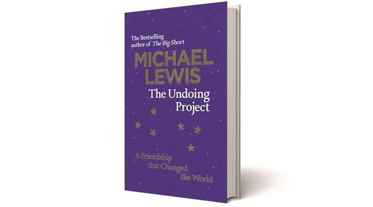 The Undoing Project: A Friendship that Changed the World, Michael Lewis, Penguin/Allen Lane, books review, indian express books review
