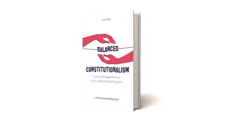 Balanced Constitutionalism, Chintan Chandrachud, law novel, democracy, democracy protection, indian express