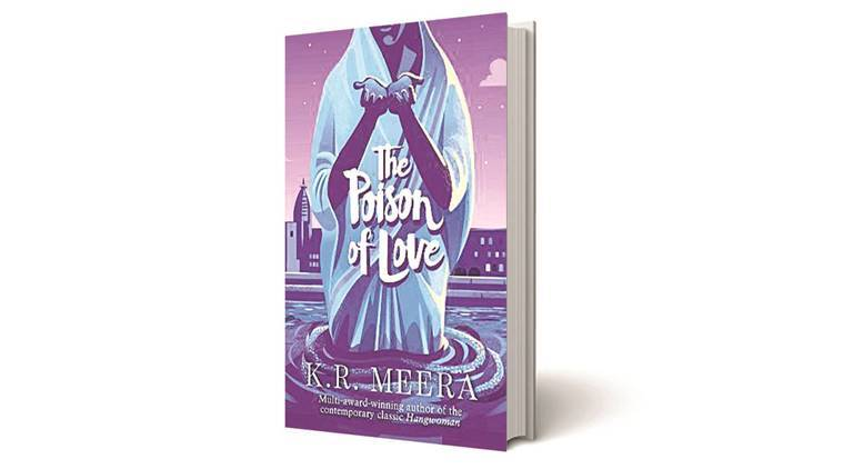 The Poison of Love, The Poison of Love book, The Poison of Lovebook review, KR Meera, KR Meera book, indian express book reviews