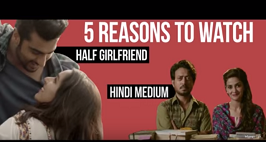 5 Reasons To Watch Shradha Kapoor, Arjun Kapoor & Irfaan Khan Starrer Half Girlfriend & Hindi Medium