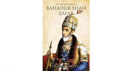 The Life and Poetry of Bahadur Shah Zafar: Remembering the last Mughal emperor
