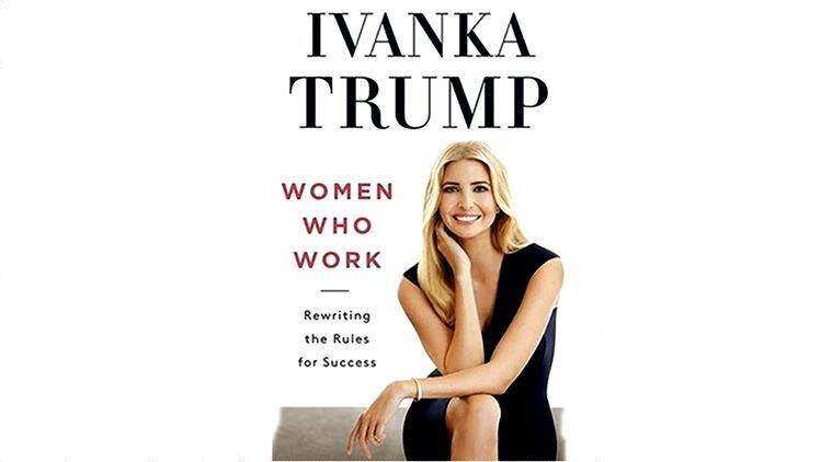 Ivanka Trumps book, women in work force, donald trup's daughter, Ivanka and donald, Ivanka's books' US book critics, Ivanka's book criticism, New York Times bestseller, books, latest book criticism, Indian express, indian express news