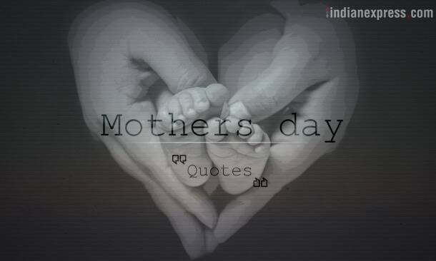 Happy Mother's Day 2017: 20 lovely quotes for your awesome mom