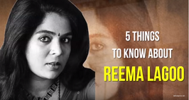5 Things To Know About Reema Lagoo