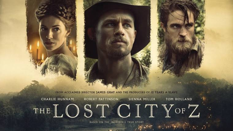 The Lost City of Z, Charlie Hunnam, Robert Pattinson, Sienna Miller,  James Gray