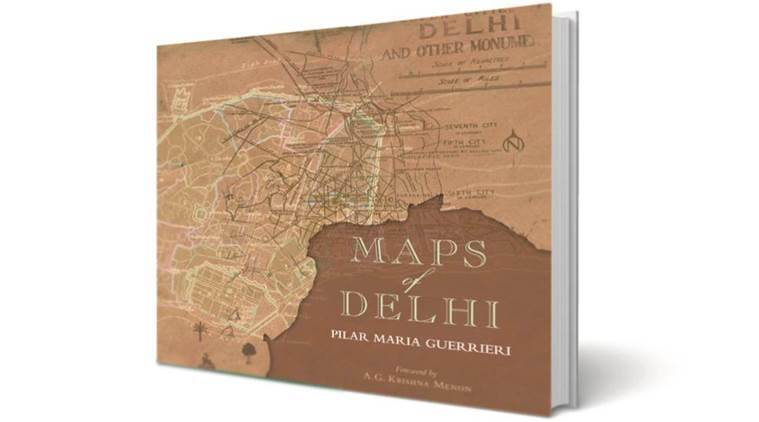 Pilar Maria Guerrieri, books, architect Pilar Maria Guerrieri, Maps of Delhi, World War 2, AG Krishna Menon, Indian express, Indian Express news