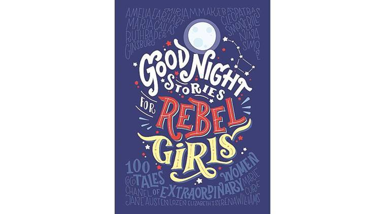 Book review, Childrens books, good night stories for rebel girls, looking for the rainbow, Boo why my sister died, the truck has got to be special, 18 tides and a tiger, Indian Express
