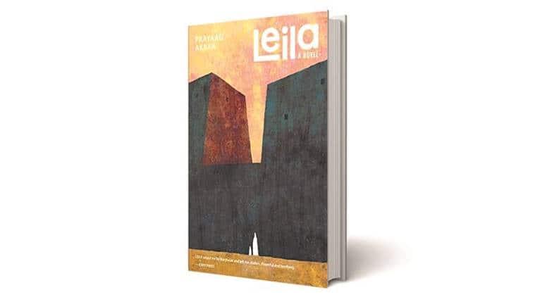 Leila, Leila book review, Prayaag Akbar, Prayaag Akbar debut novel