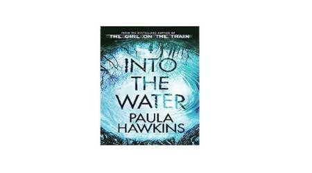 Into the Water, Paula Hawkins, penguin publisher, Into the Water book review, Party Girls Die in Pearls, The Girl Before