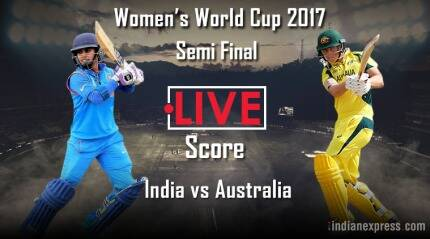 India vs Australia Live Score, ICC Women's World Cup 2017