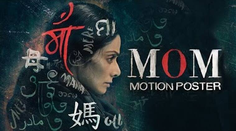 MOM box office collection day 2, mom movie earnings, mom movie poster, mom movie still,