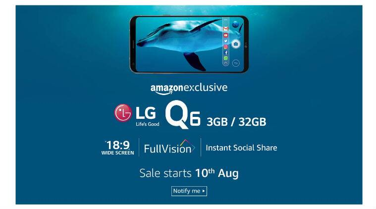 LG Q6 will be Amazon India exclusive, sale starts August 10