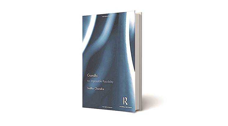 Gandhi: An Impossible Possibility, Gandhi: An Impossible Possibility book review,  Sudhir Chandra, Routledge India, India's struggle for freedom