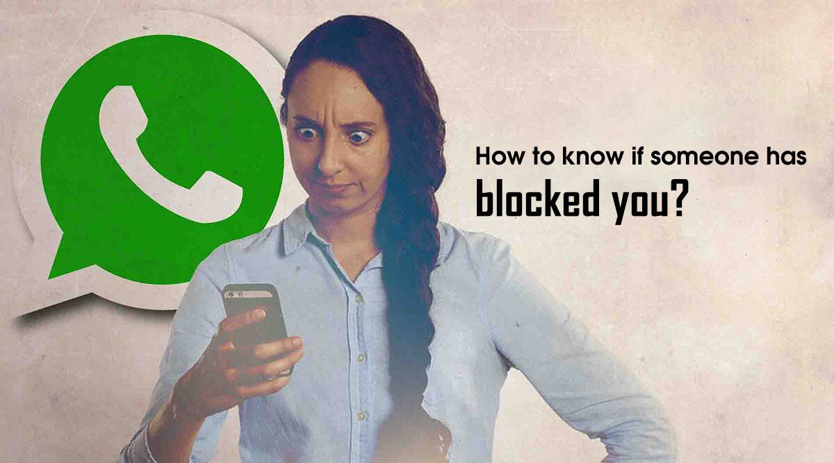How to know if someone has blocked you on WhatsApp | Technology News,The  Indian Express