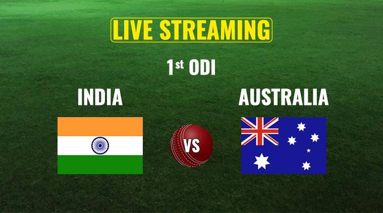 India vs australia ind vs aus india vs australia odi live streaming ind vs aus odi score cricket live streaming cricket indian express
