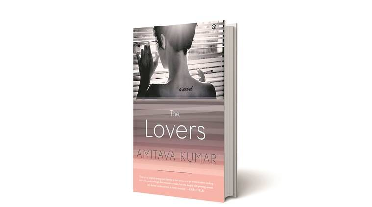 the lovers, the lovers book review, amitava kumar author, amitava kumar latest book, indian express