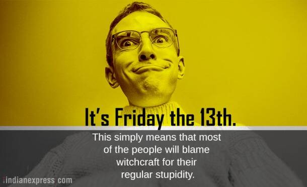 Funny Meme Its Friday : Photos: 'friday the 13th': stop cursing the unlucky day and laugh at
