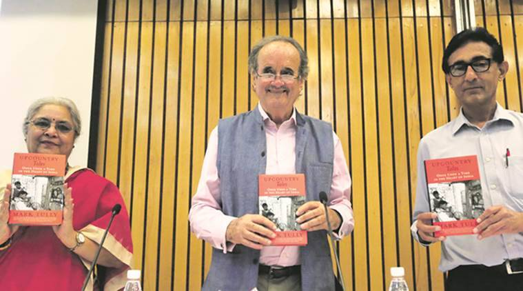 Book Launch, Mark Tully, Sunit Tandon, BBC, Upcountry Tales: Once Upon a Time in the Heart of India, Books by Mark Tully, Tully books, Tully in India, Delhi news, book launch, Indian Express