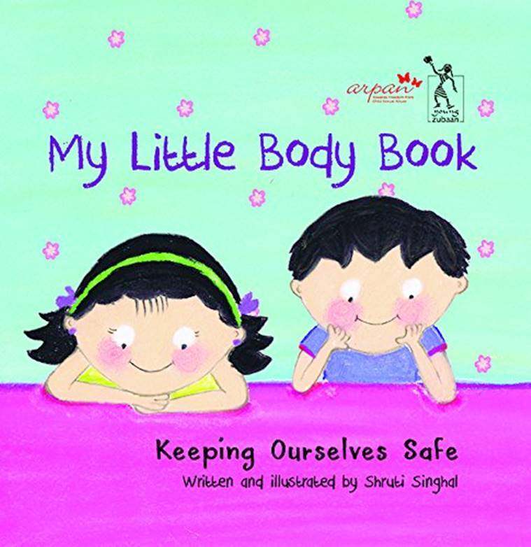child sexual abuse, My Little Body Book: Keeping Ourselves Safe , The Watch Out Series: No Touch , Shareer ki Jaankari , The Red Book: What You Want to Know About Yourself , It's My Body, I Said No!, Your Body Belongs to You, Do You Have A Secret? (Let's Talk About It!), indian express, indian express news