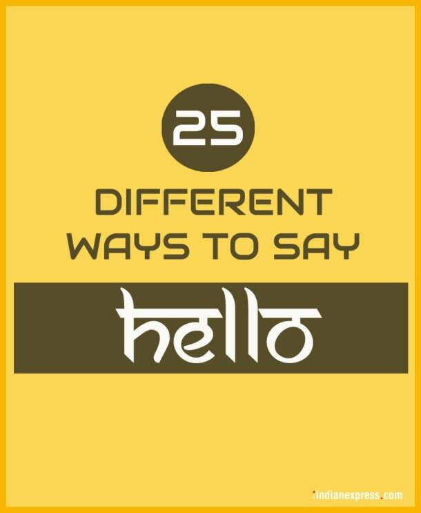 Photos say hello in 25 different languages the indian express world hello day world hello day 2017 hello in different languages how to m4hsunfo