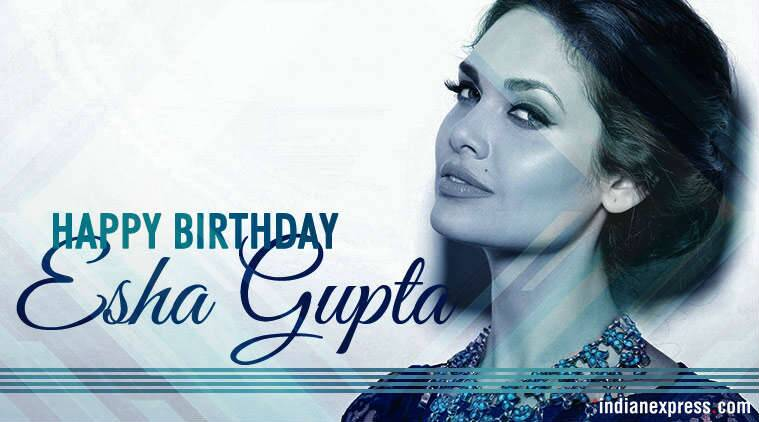Happy Birthday Esha-Gupta