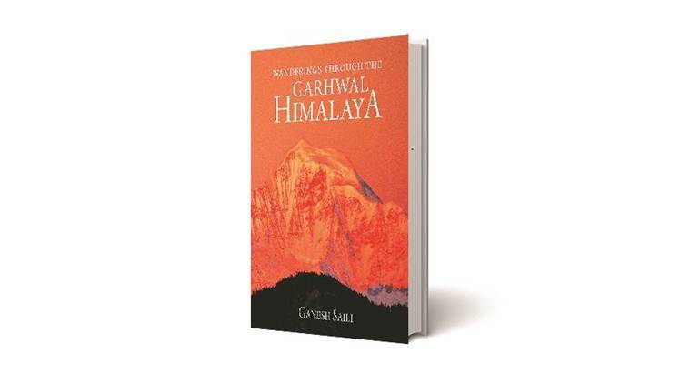 Ganesh Saili,Ganesh Saili book review, Wanderings Through the Garhwal Himalaya book review,  Chandrashila, garhwal himalaya