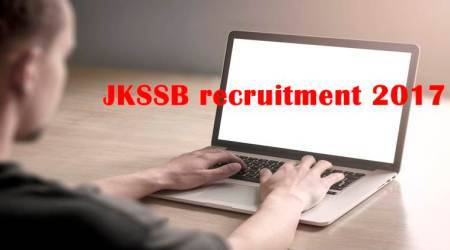 JKSSB recruitment 2017: Apply for 234 posts at jkssb.nic.in
