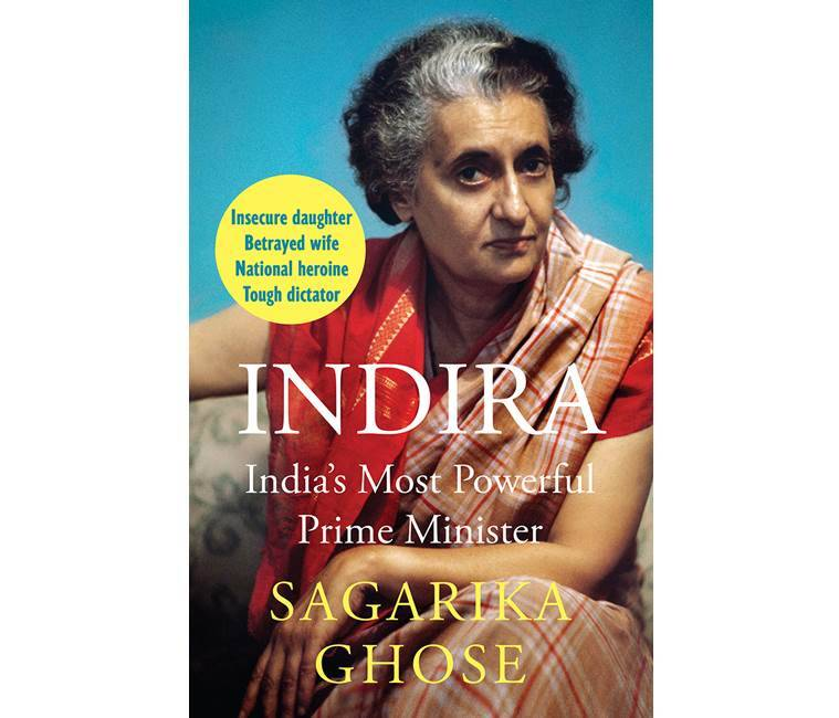 Published In June This Year The Biography On Indias Only Female Prime Minister Has Been Penned By Journalist Sagarika Ghose Described Critics As A