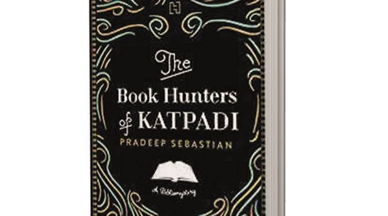 The Book Hunters of Katpadi By Pradeep Sebastian