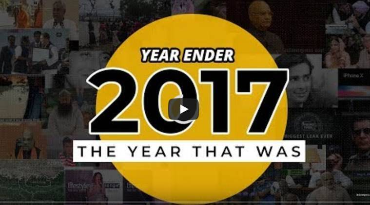 2017, 2017 headlines, Year ender, biggest headlines of 2017, headlines of the year, india news, indian express news
