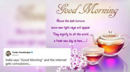 Good Morning! Social media not amused by Indians clogging up the Internet with GM messages