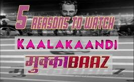 5 Reasons To Watch: Kaalakaandi vs Mukkabaaz