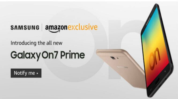 Samsung Galaxy On7 Prime, Samsung On7 Prime launch, Samsung Galaxy On7 Prime India launch, Amazon India, Samsung Galaxy On7 Prime price in India, Samsung Galaxy On7 Prime features, Samsung Galaxy On7 Prime specifications