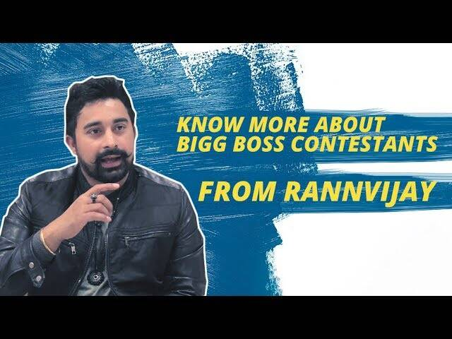 Rannvijay Singha Shares Unknown Facts About Former Bigg BossContestants