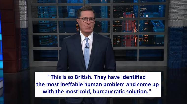 Stephen Colbert on minister for loneliness. Theresa May, Tracey Crouch, UK government,Jo Cox Commission on Loneliness, world news, Indian express news