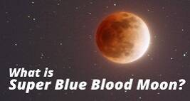 What is Super Blue Blood Moon?