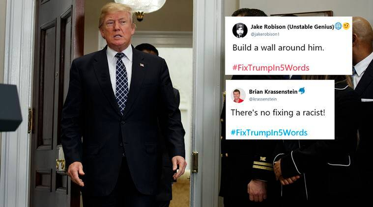 After Donald Trump's 'shithole' storm, Twitter bursts with ways to 'Fix Trump In 5 Words'